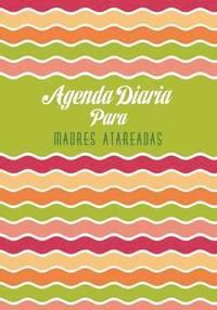 Agenda Diaria Para Madres Atareadas (häftad)