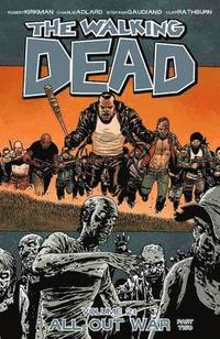 The Walking Dead: Volume 21 Part 2 All Out War (h�ftad)