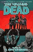 The Walking Dead: Volume 22 A New Beginning (h�ftad)