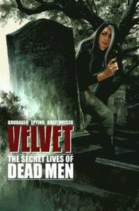 Velvet: Volume 2 The Secret Lives of Dead Men