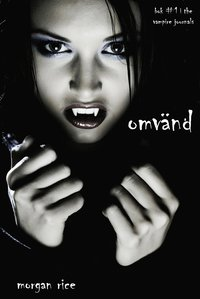 Omv�nd (bok #1 in The Vampire Journals)