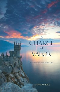 A Charge of Valor (Book #6 in the Sorcerer's Ring) (e-bok)
