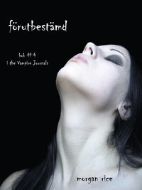 F�rutbest�md (Bok #4 i the Vampire Journals) (e-bok)