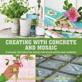 Creating with Concrete and Mosaic