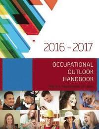 Occupational Outlook Handbook 2016--2017 - U S Department ...