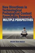 New Directions in Technological and Pedagogical Content Knowledge Research