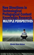 New Directions in Technological Pedagogical Content Knowledge Research