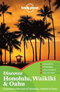 Lonely Planet Discover Honolulu, Waikiki &; Oahu (h�ftad)