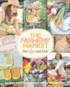 The Farmer's Market Family Cookbook