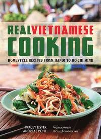 Real Vietnamese Cooking (inbunden)