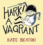 Hark! A Vagrant (inbunden)