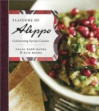 Flavours of Aleppo: Celebrating Syrian Cuisine (h�ftad)