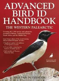 Advanced Bird ID Handbook: The Western Palearctic (h�ftad)