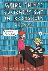 Weird Things Customers Say in Bookshops (inbunden)
