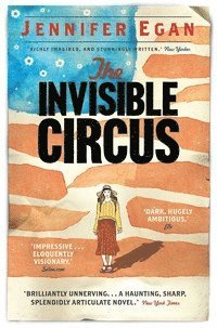 The Invisible Circus (inbunden)