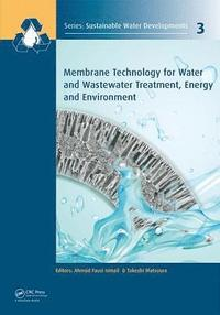 Membrane Technology for Water and Wastewater Treatment, Energy and Environment (inbunden)