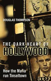 The Dark Heart of Hollywood (h�ftad)