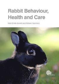 Rabbit Behaviour, Health and Care (h�ftad)