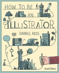 How to be an Illustrator (h�ftad)