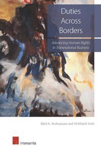 Duties Across Borders: Advancing Human Rights in Transnational Business
