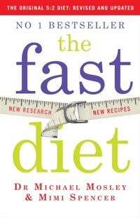 Fast Diet: Revised and Updated