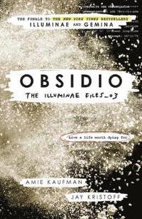 Obsidio / Amie Kaufman & Jay Kristoff ; with select journal illustrations by Marie Lu.