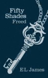 Fifty Shades Freed (inbunden)