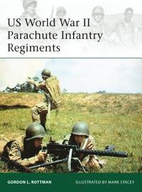 US World War II Parachute Infantry Regiments (h�ftad)