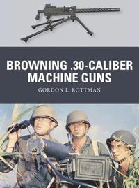 Browning .30-Caliber Machine Guns (h�ftad)