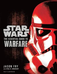 Star Wars - The Essential Guide to Warfare (inbunden)