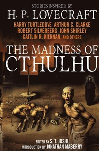 The Madness of Cthulhu Anthology: v.1 (h�ftad)