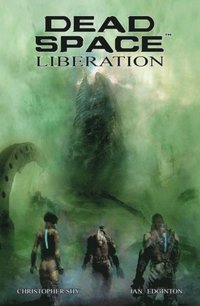 Dead Space: Liberation (inbunden)