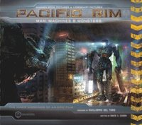 Pacific Rim: Man, Machines &; Monsters (inbunden)