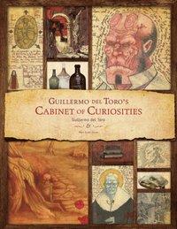 Guillermo Del Toro - Cabinet of Curiosities (inbunden)
