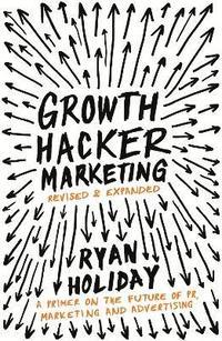 Growth Hacker Marketing (h�ftad)