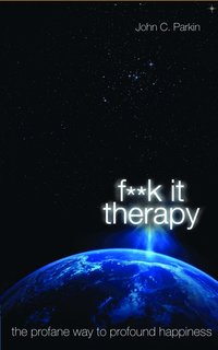 Fuck It Therapy (h�ftad)