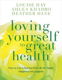 Loving Yourself to Great Health (h�ftad)