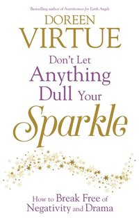 Don't Let Anything Dull Your Sparkle (häftad)