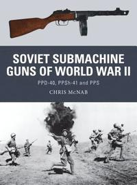 Soviet Submachine Guns of World War II (inbunden)