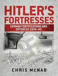 Hitler's Fortresses (inbunden)