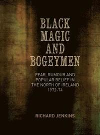 Black Magic and Bogeymen (h�ftad)