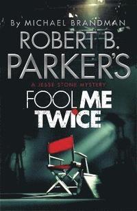 Robert B. Parker's Fool Me Twice (h�ftad)