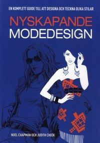 Nyskapande modedesign : en komplett guide till att designa och tekna olika stilar (h�ftad)