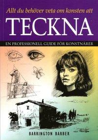 Allt du beh�ver veta om konsten att teckna : en professionell guide f�r konstn�rer (h�ftad)