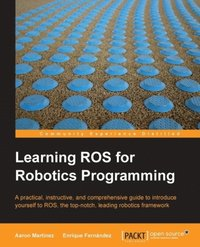 Learning ROS for Robotics Programming (h�ftad)