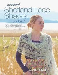 Magical Shetland Lace Shawls to Knit (h�ftad)