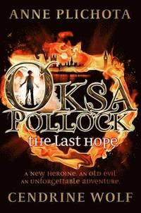 Oksa Pollock: the Last Hope (inbunden)