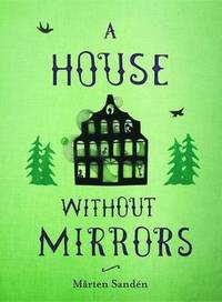 A House without Mirrors (inbunden)