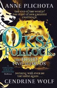 Oksa Pollock: The Heart of Two Worlds (inbunden)