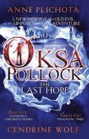 Oksa Pollock: the Last Hope (inbunden)